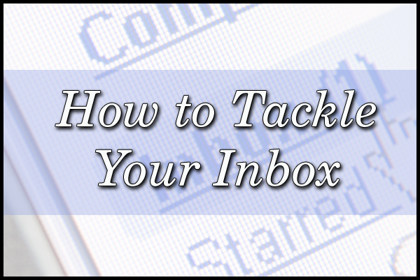 How to Tackle Your E-mail Inbox