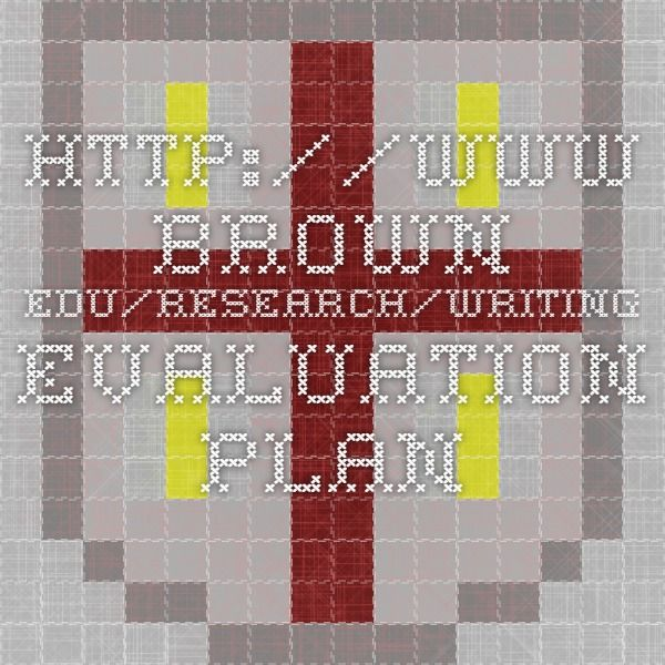 wwwbrownedu research writing-evaluation-plan evaluation - evaluation plan