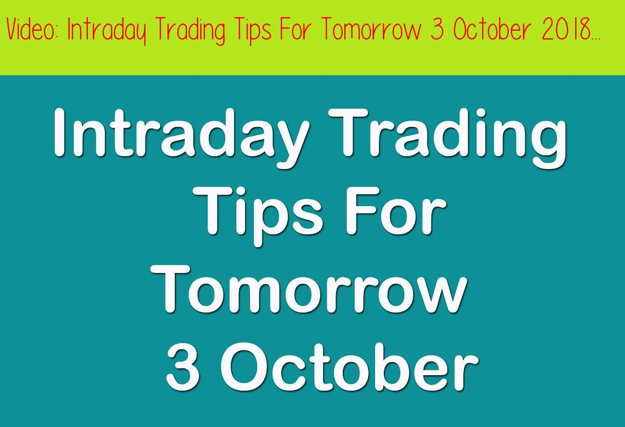 Intraday Trading Tips For Tomorrow 3 October 2018 | Stocks To Buy
