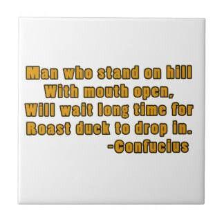 ... Confucius ...