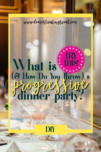 Best Progressive Dinner Ideas Domesticatingscout Com Progressive Dinner Family Dinner Party Dinner Party Themes