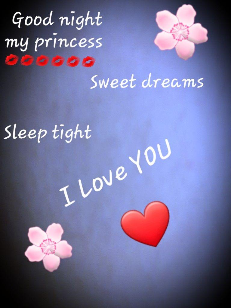 Pin By Carol Bradley On Greetings Good Night Princess Good Night Love You Sweet Dreams Sleep Tight