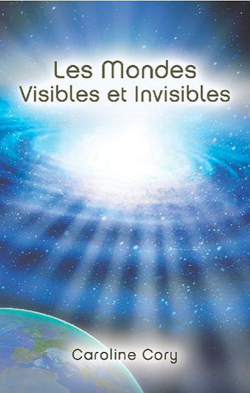 Les Mondes Visibles et Invisibles - Caroline Cory