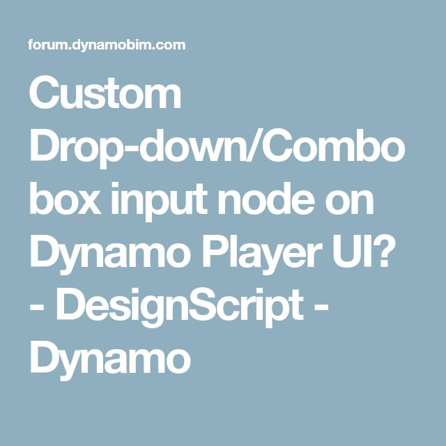 Custom Drop-down/Combobox input node on Dynamo Player UI