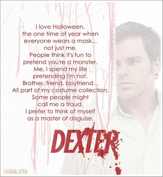 Dexter Quotes Dexter Quotes Dexter Seasons Dexter