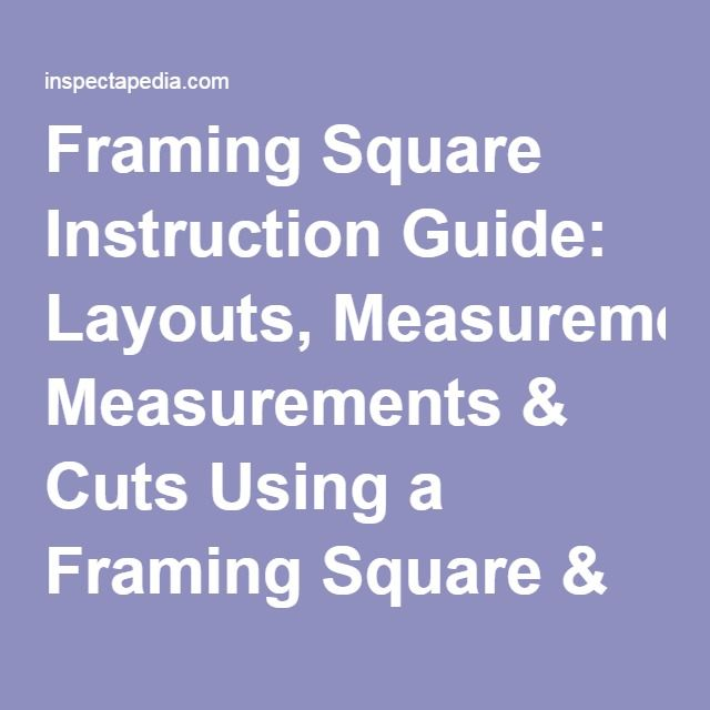 Framing Square Instruction Guide: Layouts, Measurements & Cuts Using ...