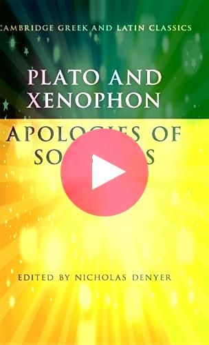 The Apology of Socrates and Xenophon The Apology of Socrates Cambridge Greek and Latin ClassicsPlato The Apology of Socrates and Xenophon The Apology of Socrates Cambridg...