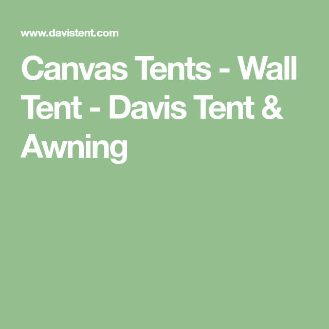 Canvas Tents - Wall Tent - Davis Tent u0026 Awning  sc 1 st  Pinterest & Canvas Tents - Wall Tent - Davis Tent u0026 Awning | Camp Chic ...
