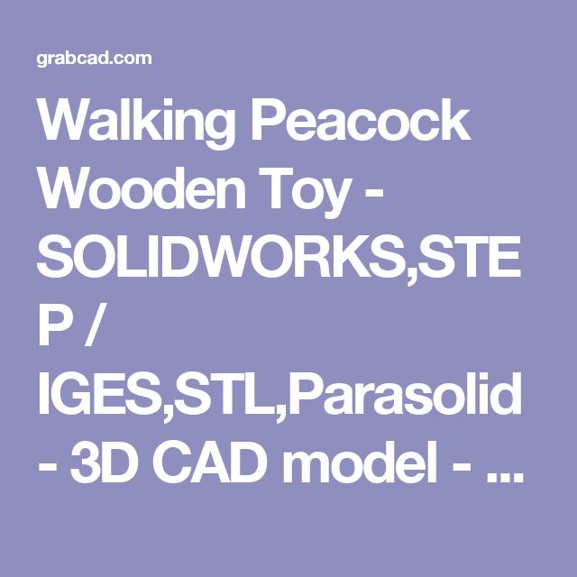 Walking Peacock Wooden Toy - SOLIDWORKS,STEP / IGES,STL,Parasolid - 3D CAD model - GrabCAD