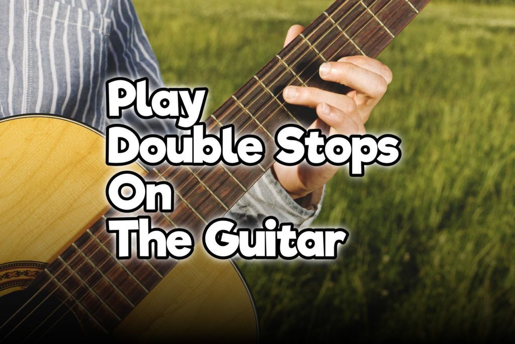 You Probably Heard A Lot About Double Stops On The Guitar They Are Rather Popular In Music Genres Li Guitar Lessons Songs Music Theory Guitar Guitar Exercises