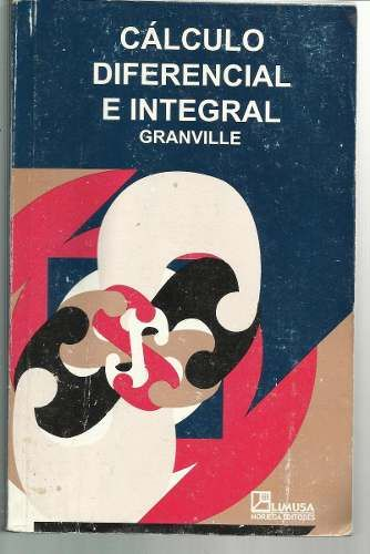 Calculo Diferencial E Integral. Granville - $ 119.00