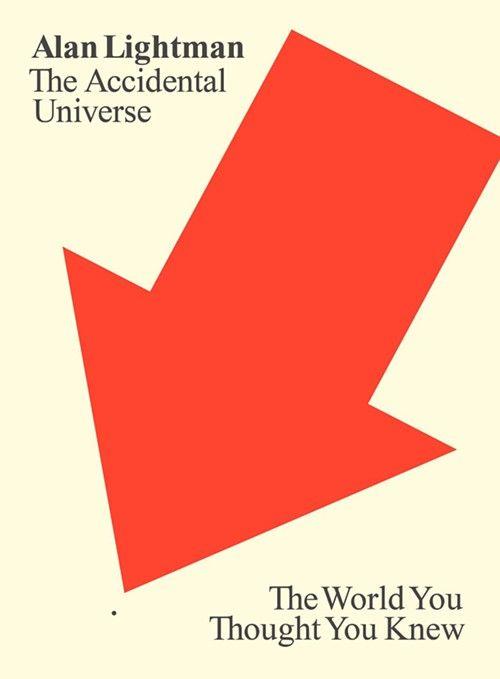 "Alan Lightman, ""The Accidental Universe"""