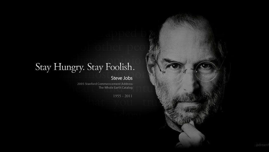 Steve Job - Stay Hungry. Stay Foolish.