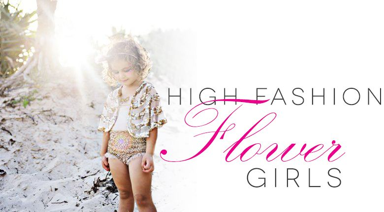 HIGH-FASHION FLOWER GIRLS: SPRING