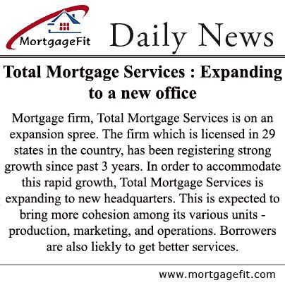 Total Mortgage Services Expanding To A New Office Mortgage Firm