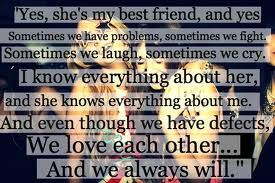 Yes She S My Best Friend And Yes Sometimes We Have Problems
