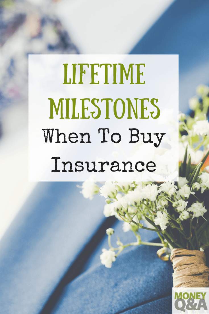 With Each New Milestone In Your Life Your Life Insurance Coverage
