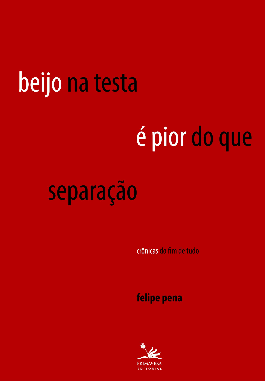 Beijo na testa é pior do que separação: Crônicas do fim de tudo, de Felipe Pena http://zip.net/bmm7Kx