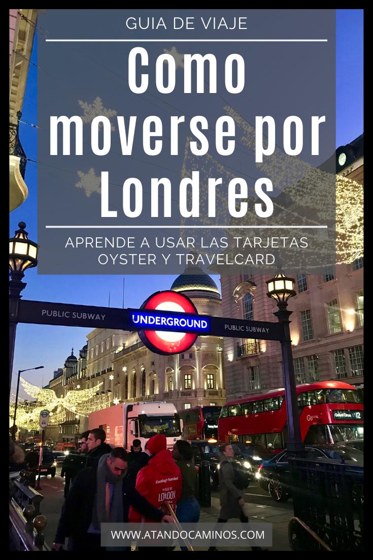 Cómo Moverse Por Londres En Transporte Público Usando El Metro Y Bus De Londres Oyster Y Travelcard En 2020 Londres Guia Londres Transporte Publico