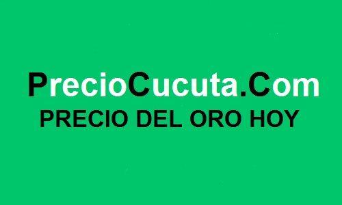 Precio Del Oro Cúcuta Hoy Marzo