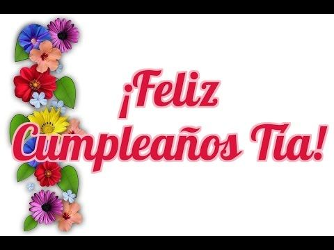 Frases De Feliz Cumpleaños Tía Felicitaciones Para Mi Tía Querida Happy Birthday Birthday Feliz