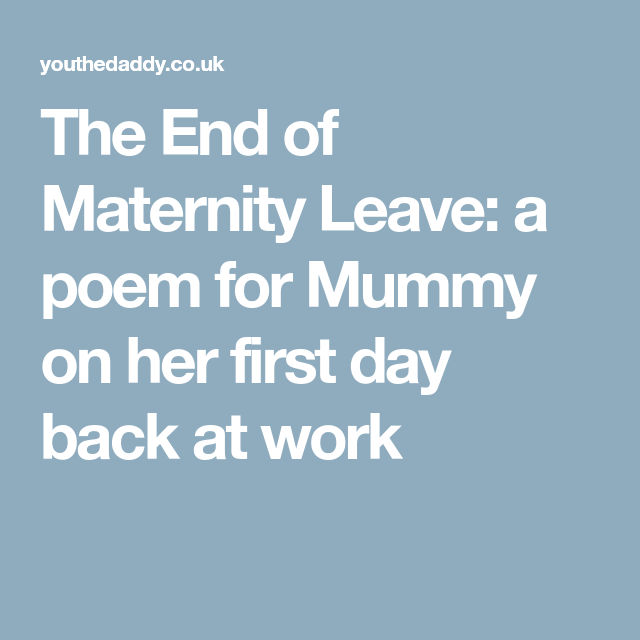 The End Of Maternity Leave: A Poem For Mummy On Her First