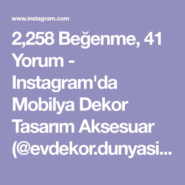2,258 Beğenme, 41 Yorum - Instagram'da Mobilya Dekor Tasarım Aksesuar (@evdekor.dunyasi):