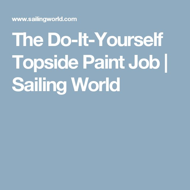 The do it yourself topside paint job sailing world sailing the do it yourself topside paint job sailing world solutioingenieria Gallery