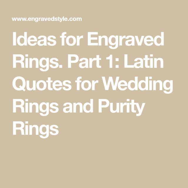 Ideas For Engraved Rings Part 1 Latin Quotes For Wedding