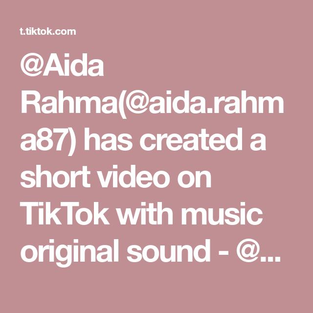 Aida Rahma Aida Rahma87 Has Created A Short Video On Tiktok With Music Original Sound Aida Rahma Balas Andinurulhidayah1309 Ini Di 2021 Video Corona Seni Gelap