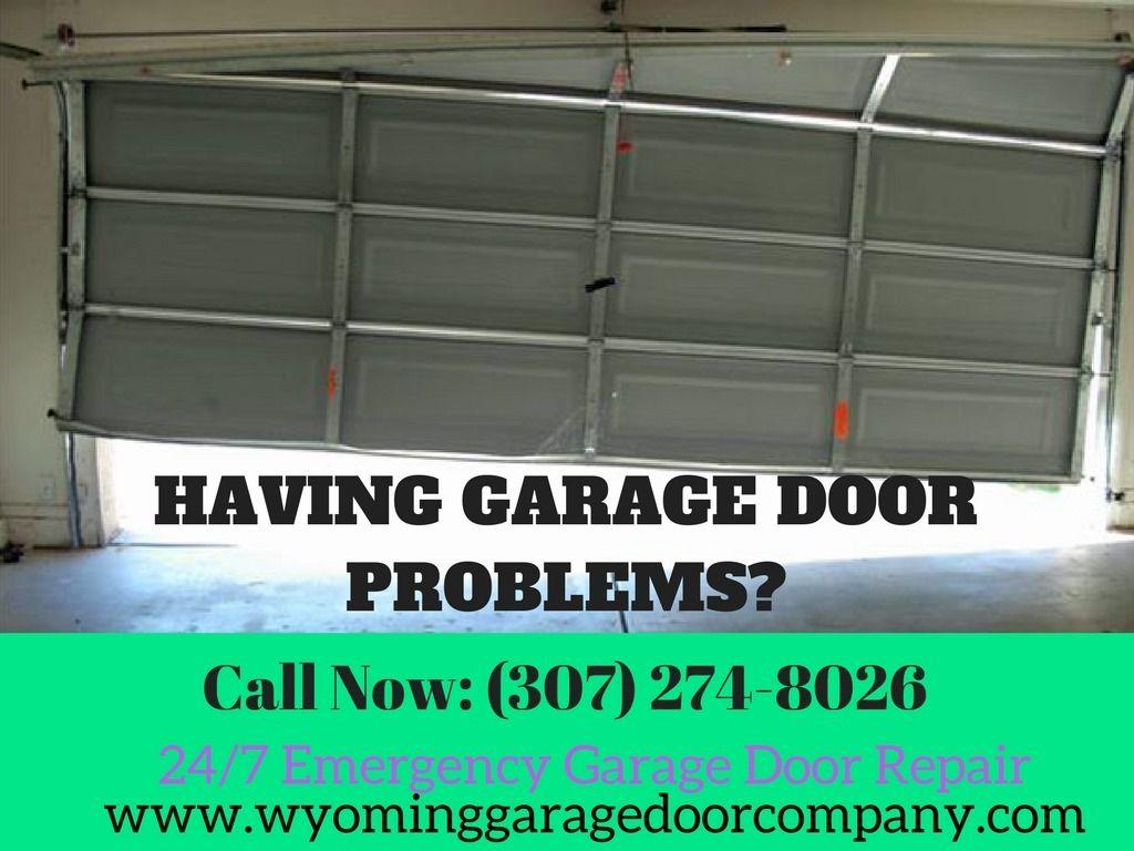 Having Garage Door Problems Wyoming Garage Door Repair Company Garage Doors Garage Door Repair Door Repair