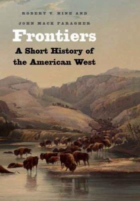Frontiers: A Short History of the American West. (Robert Hine and John Mack Faragher)  Frontiers introduces the diverse peoples and cultures of the American West and explores how men and women of different ethnic groups were affected when they met, mingled, and often clashed. Hine and Faragher present the complexities of the American West--as frontier and region, real and imagined, old and new.