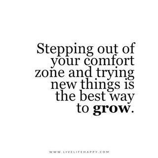 Comfort Quotes Stepping Out Of Your Comfort Zone And Trying Live Life Happy .