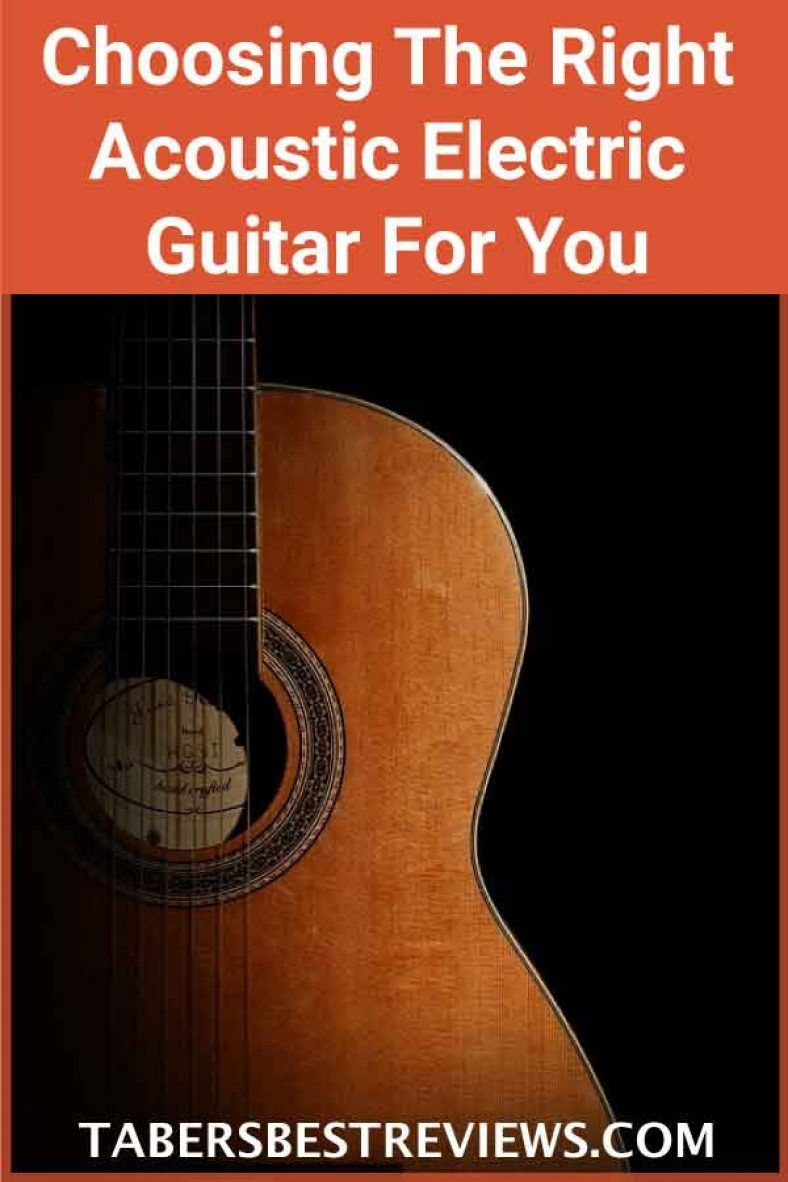 Choosing The Right Acoustic Electric Guitar For You