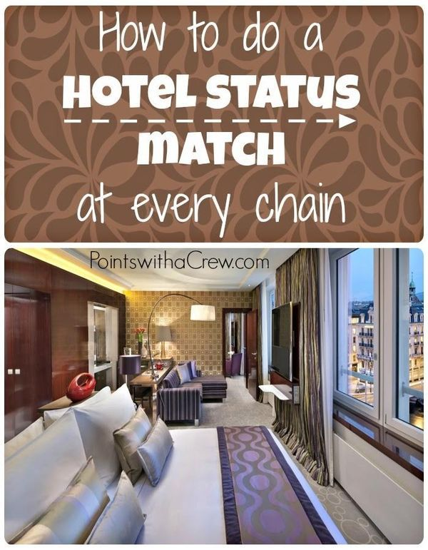 Hotel status match - how to match at each chain   Travel