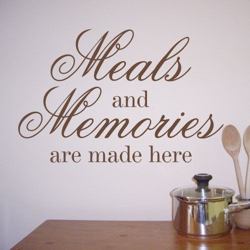 Kitchen Wall Quote Sticker \'Meals and Memories are made here ...