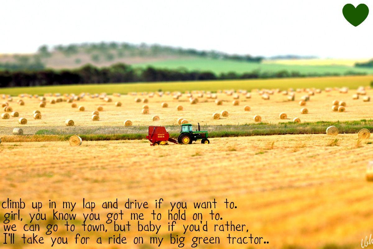 "Farm Life Quotes Big Green Tractor"" Jason Aldean  Lyrics 3  Pinterest  Jason"