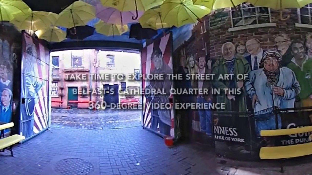 Cathedral Quarter Belfast Artworks-Murals-Graffiti 360 Degree Video. Check out Belfast Murals in 360
