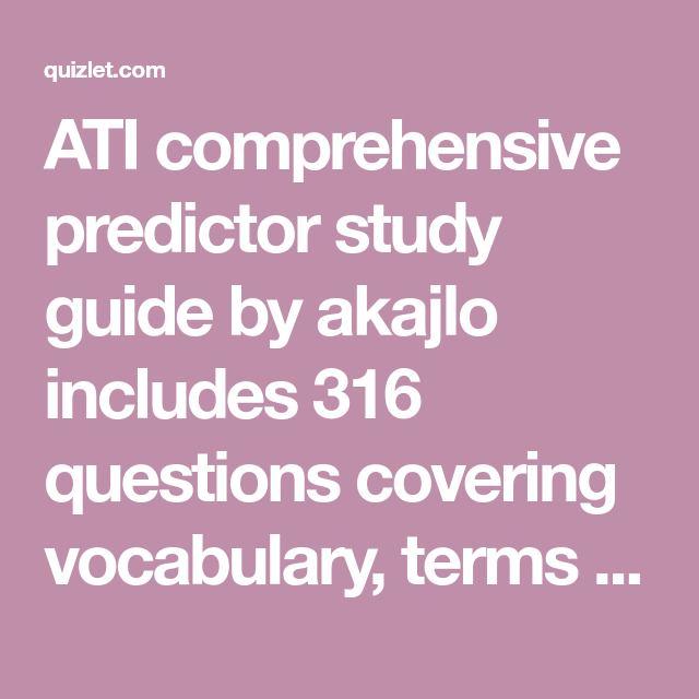 ATI comprehensive predictor study guide by akajlo includes 316