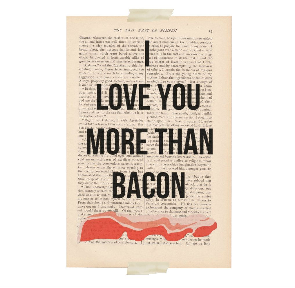I Love You More Than Quotes I Love You Quotes  I Love You More Than Bacon Quote Print
