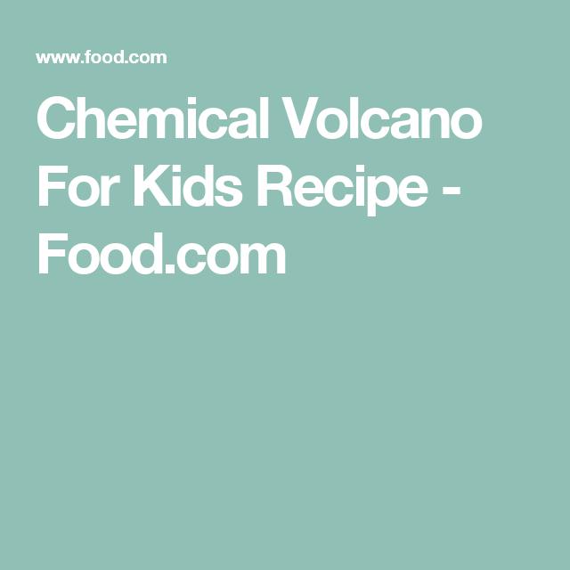 Chemical Volcano For Kids Recipe - Food.com