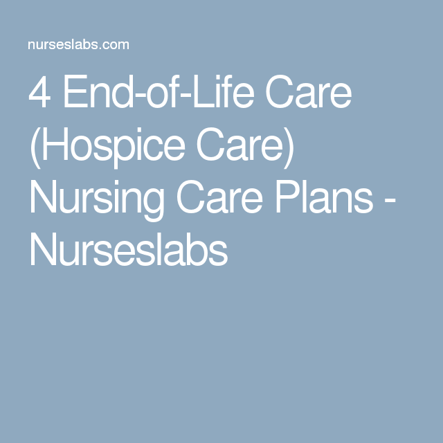 EndOfLife Care Hospice Care Nursing Care Plans  Nursing