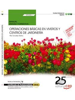 Manual. Operaciones básicas en viveros y centros de jardinería (MF0520_1). Certificados de profesionalidad. Actividades auxiliares en viveros, jardines y centros de jardinería (AGAO0108) http://www.editorialcep.com/EAN-9000000730595.aspx