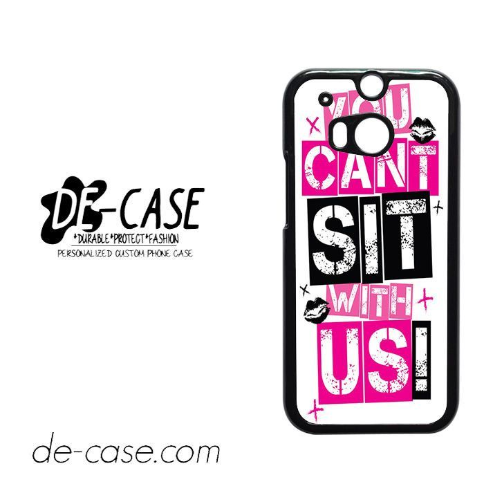 You Can't Sit With Us For HTC One M8 Case Phone Case Gift Present YO