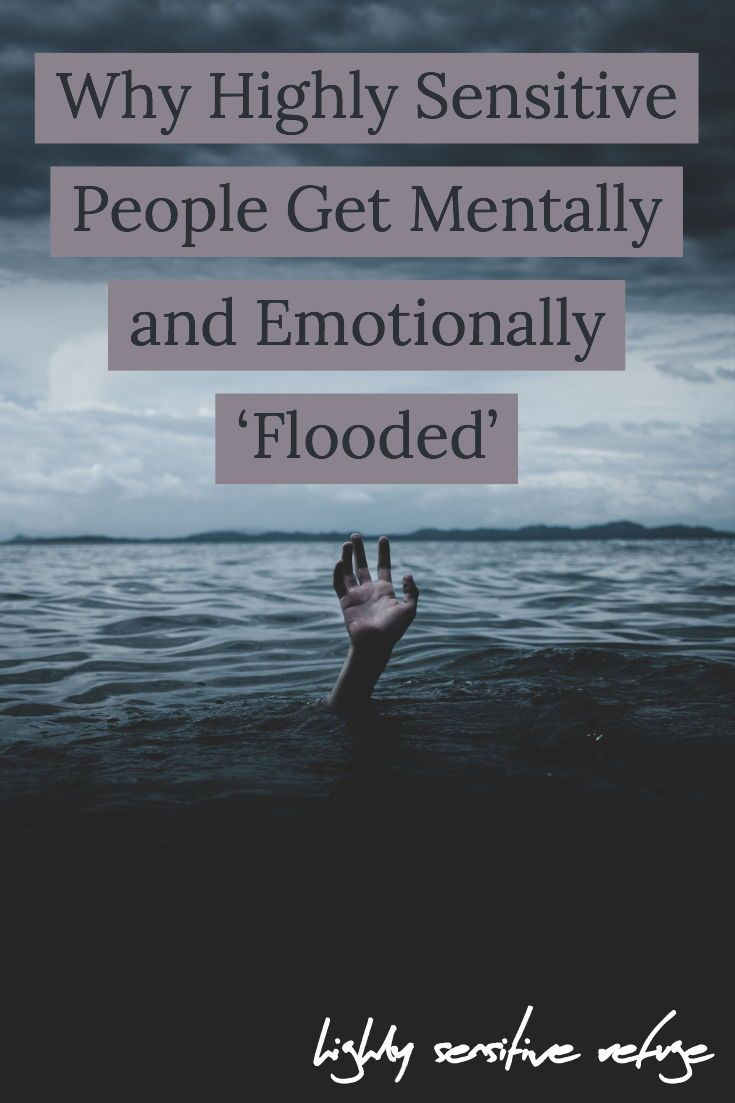 Why Highly Sensitive People Get Mentally and Emotionally 'Flooded'