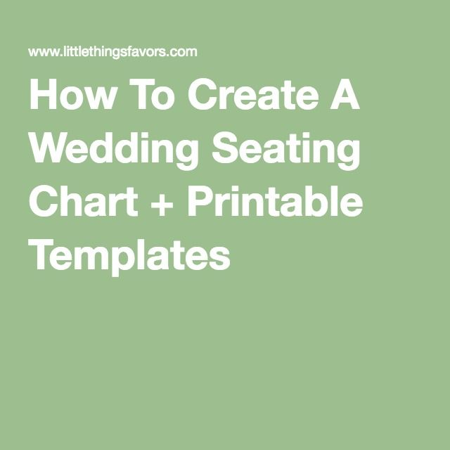 How To Create A Wedding Seating Chart + Printable