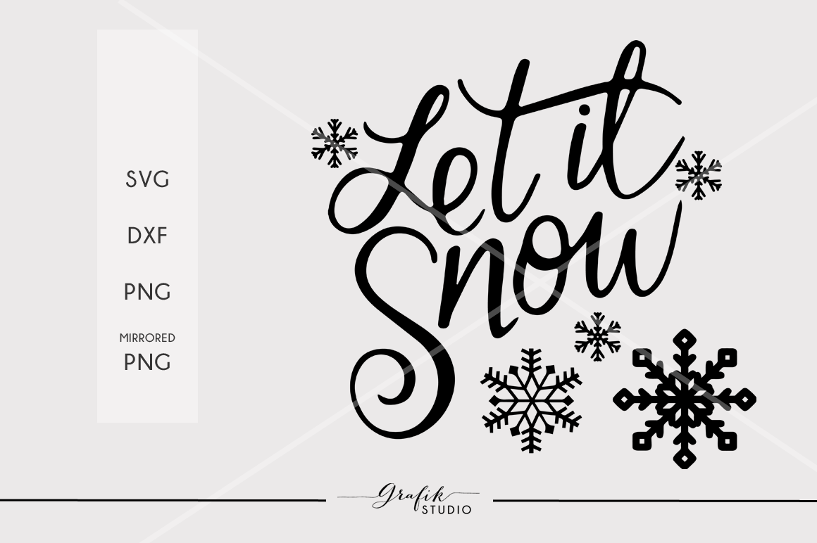 Let it Snow CHRISTMAS SVG File, DXF file, PNG file By