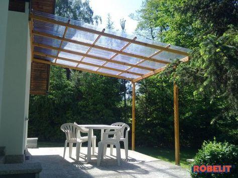 Zadaszenie Tarasu Z Plyt Profilowanych Z Pvc Lub Poliweglanu Pergola Patio Garden Projects