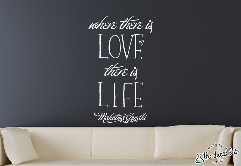 Where There Is Love There Is Life Wall Decal   Mahatma Gandhi Quote Vinyl  Decal