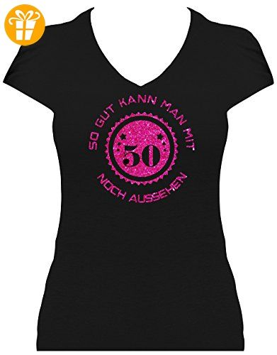 485ba1a060393a Shirt 50. Geburtstag Damen So gut kann man mit 50 noch aussehen  Glitzeraufdruck, T
